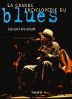 La grande encyclopédie du blues