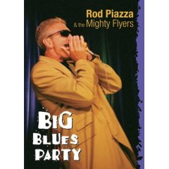 Rod Piazza : Big Blues Party (2005)